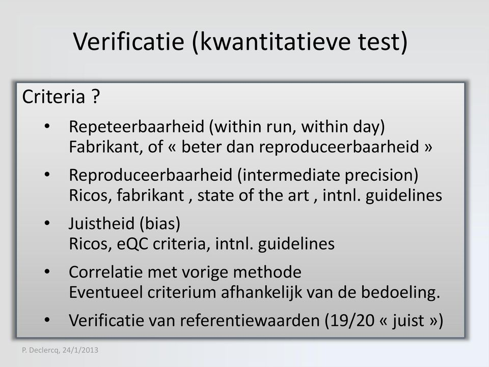 reproduceerbaarheid» Reproduceerbaarheid (intermediate precision) Ricos, fabrikant, state of the art,
