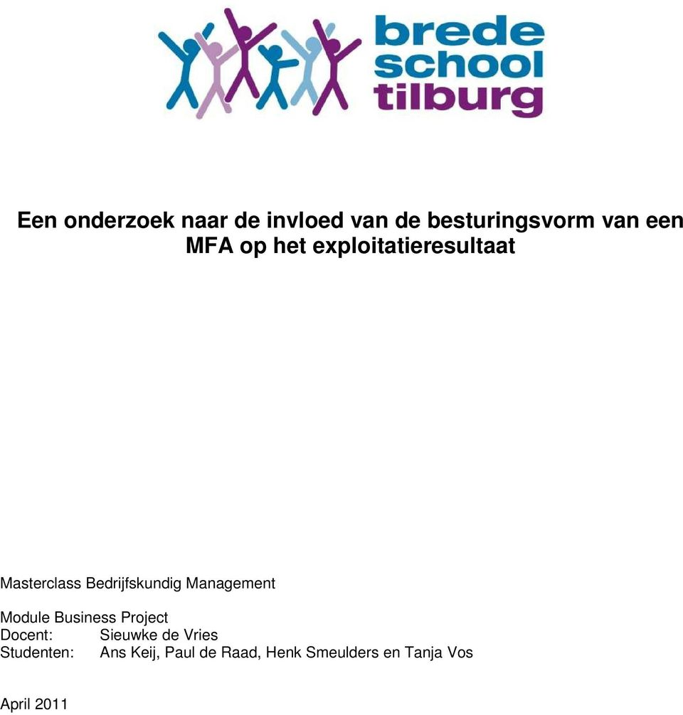 Management Module Business Project Docent: Sieuwke de Vries