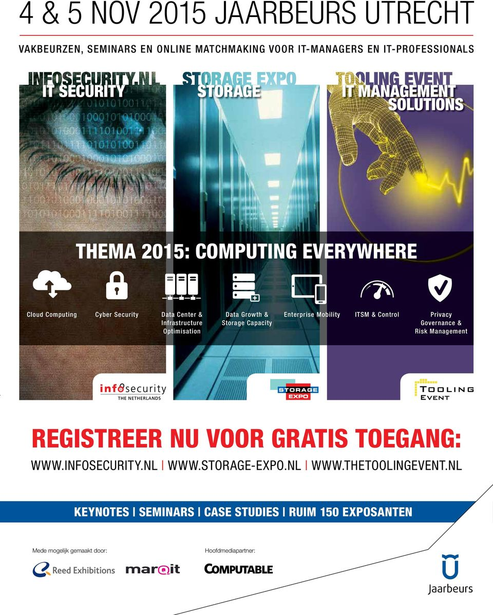 Storage Capacity Enterprise Mobility ITSM & Control Privacy Governance & Risk Management REGISTREER NU VOOR GRATIS TOEGANG: WWW.INFOSECURITY.