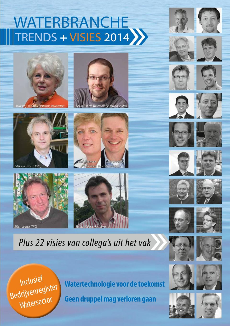 Water Partnership) Albert Jansen (TNO) Patrick Willems (KU Leuven) Plus 22 visies van collega s uit
