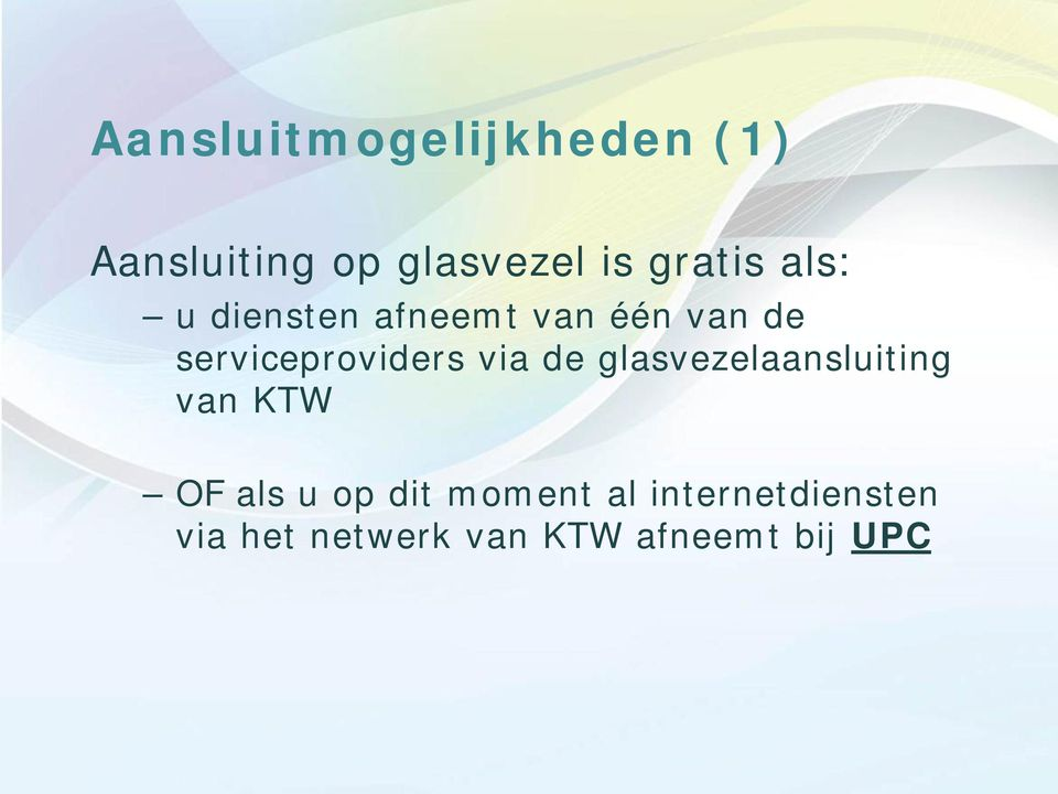 serviceproviders via de glasvezelaansluiting van KTW OF
