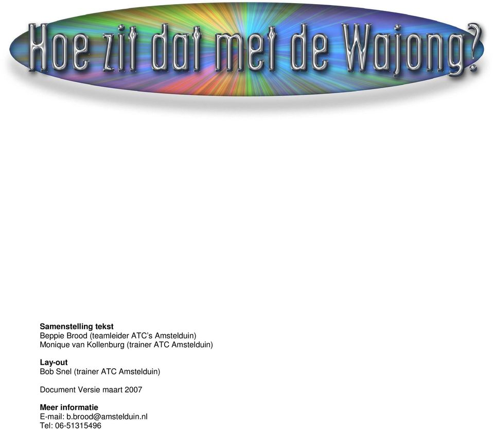 Lay-out Bob Snel (trainer ATC Amstelduin) Document Versie