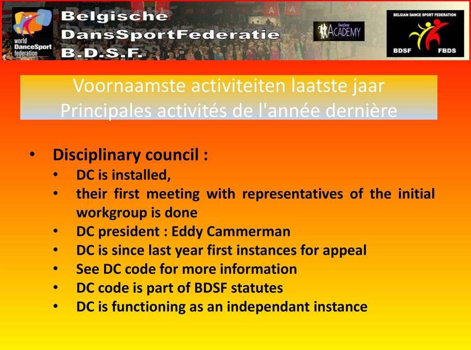 Eddy Cammerman DC is since last year first instances for appeal See DC code for more