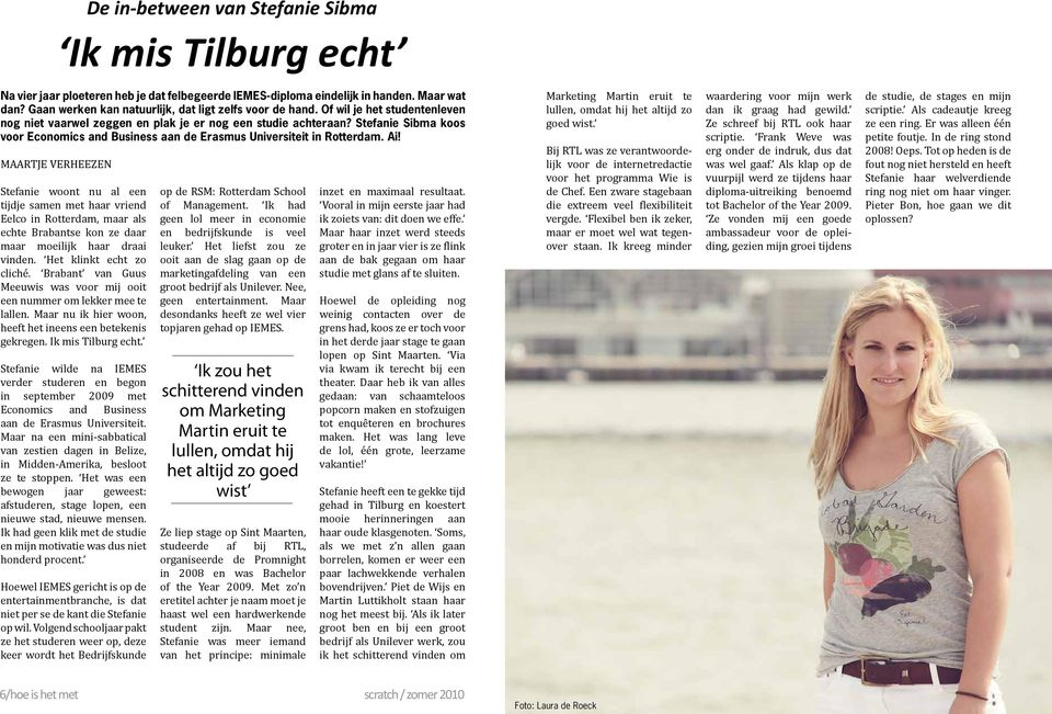 Stefanie Sibma koos voor Economics and Business aan de Erasmus Universiteit in Rotterdam. Ai!