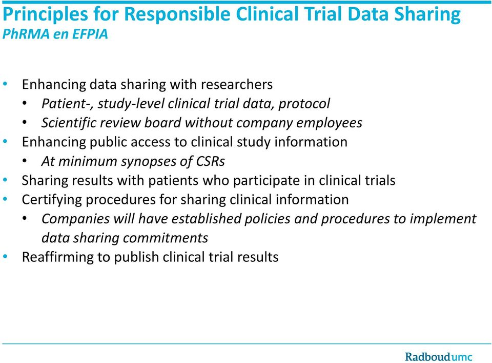 minimum synopses of CSRs Sharing results with patients who participate in clinical trials Certifying procedures for sharing clinical