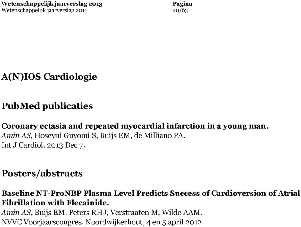 Posters/abstracts Baseline NT-ProNBP Plasma Level Predicts Success of Cardioversion of Atrial Fibrillation with
