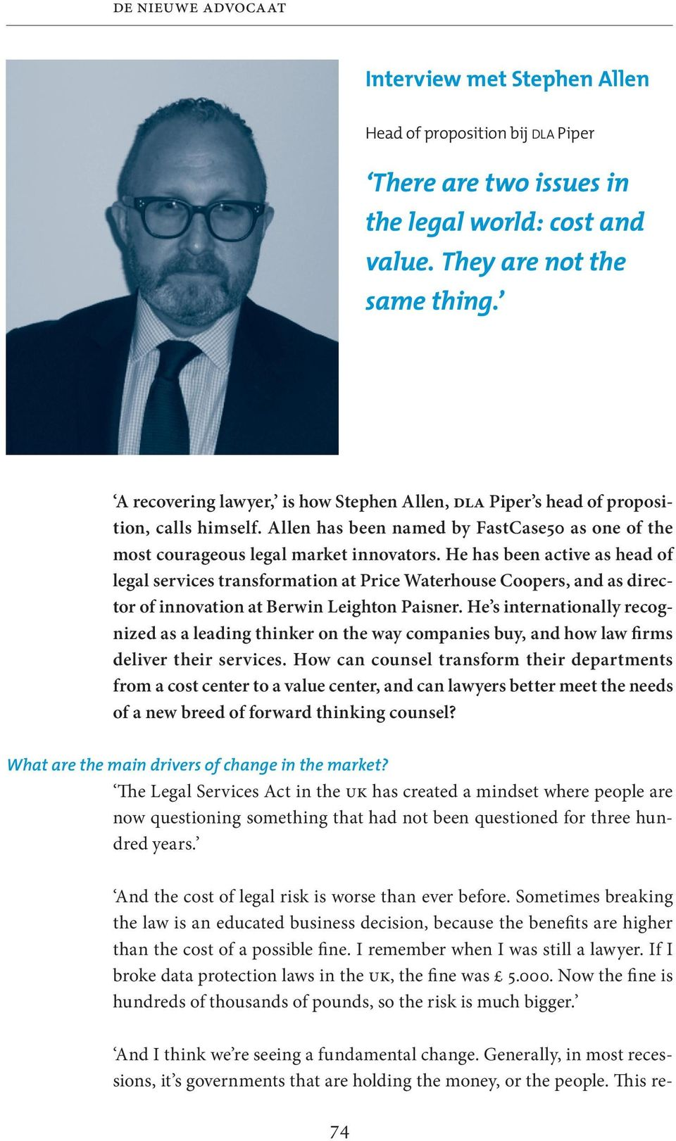 He has been active as head of legal services transformation at Price Waterhouse Coopers, and as director of innovation at Berwin Leighton Paisner.