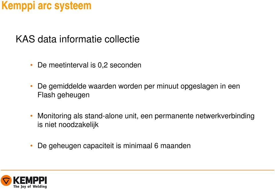 geheugen Monitoring als stand-alone unit, een permanente