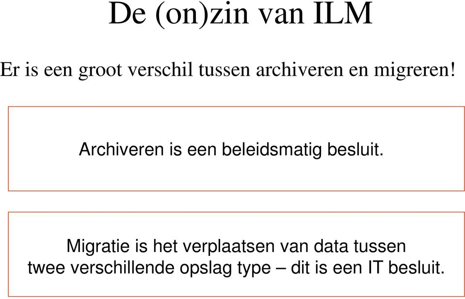 Archiveren is een beleidsmatig besluit.