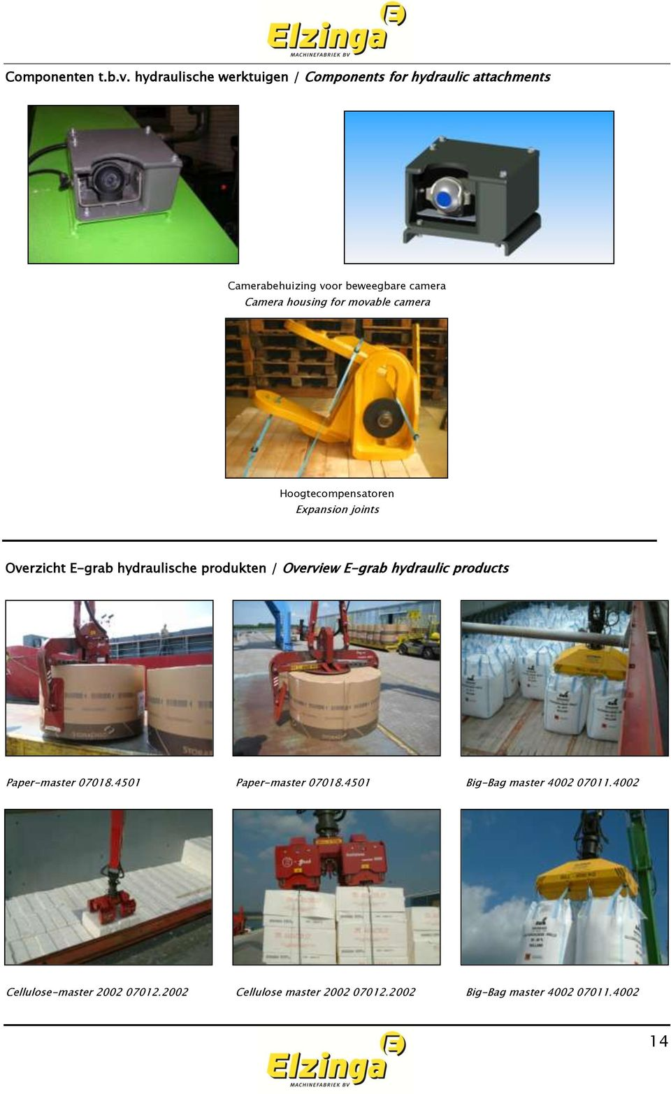 housing for movable camera Hoogtecompensatoren Expansion joints Overzicht E-grab hydraulische produkten /