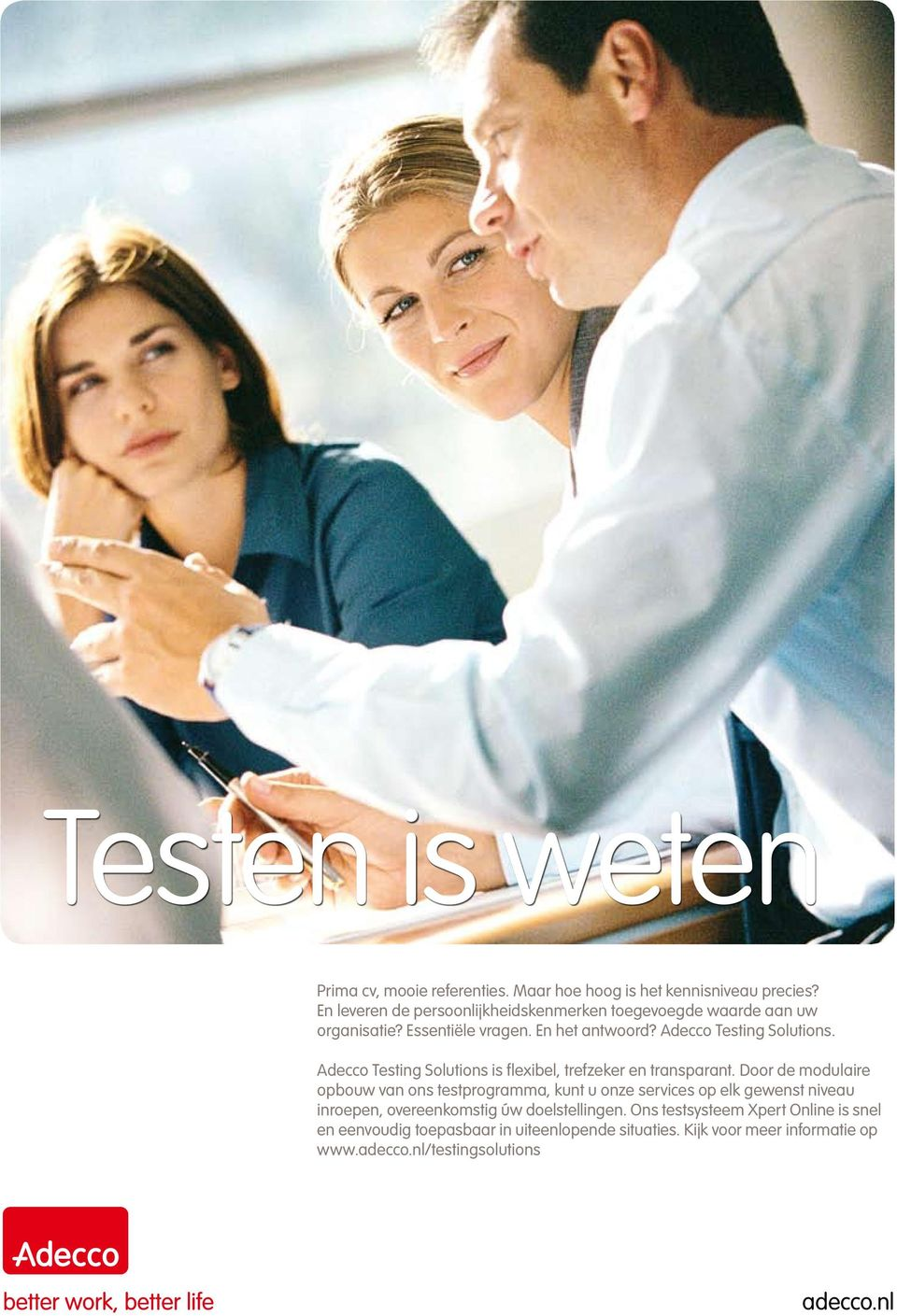 Adecco Testing Solutions is flexibel, trefzeker en transparant.