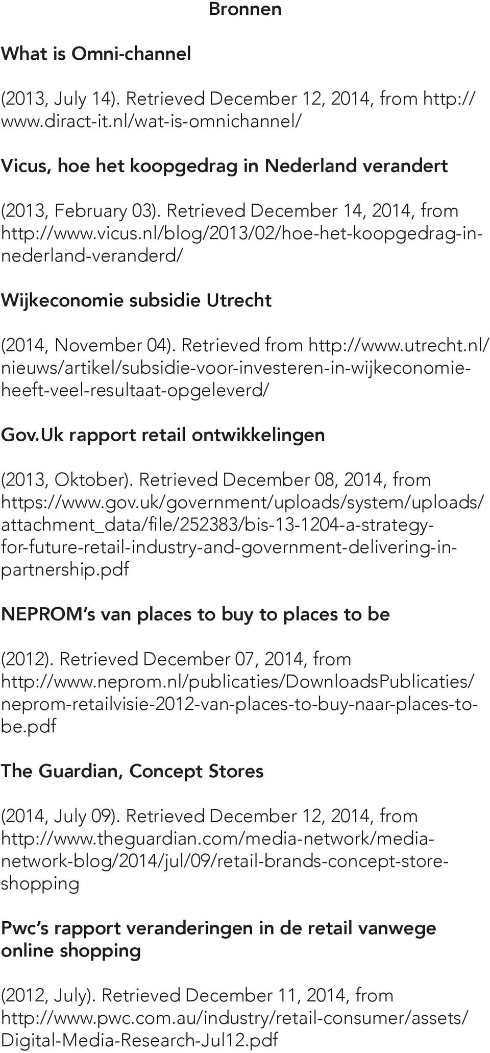 nl/ nieuws/artikel/subsidie-voor-investeren-in-wijkeconomieheeft-veel-resultaat-opgeleverd/ Gov.Uk rapport retail ontwikkelingen (2013, Oktober). Retrieved December 08, 2014, from https://www.gov.