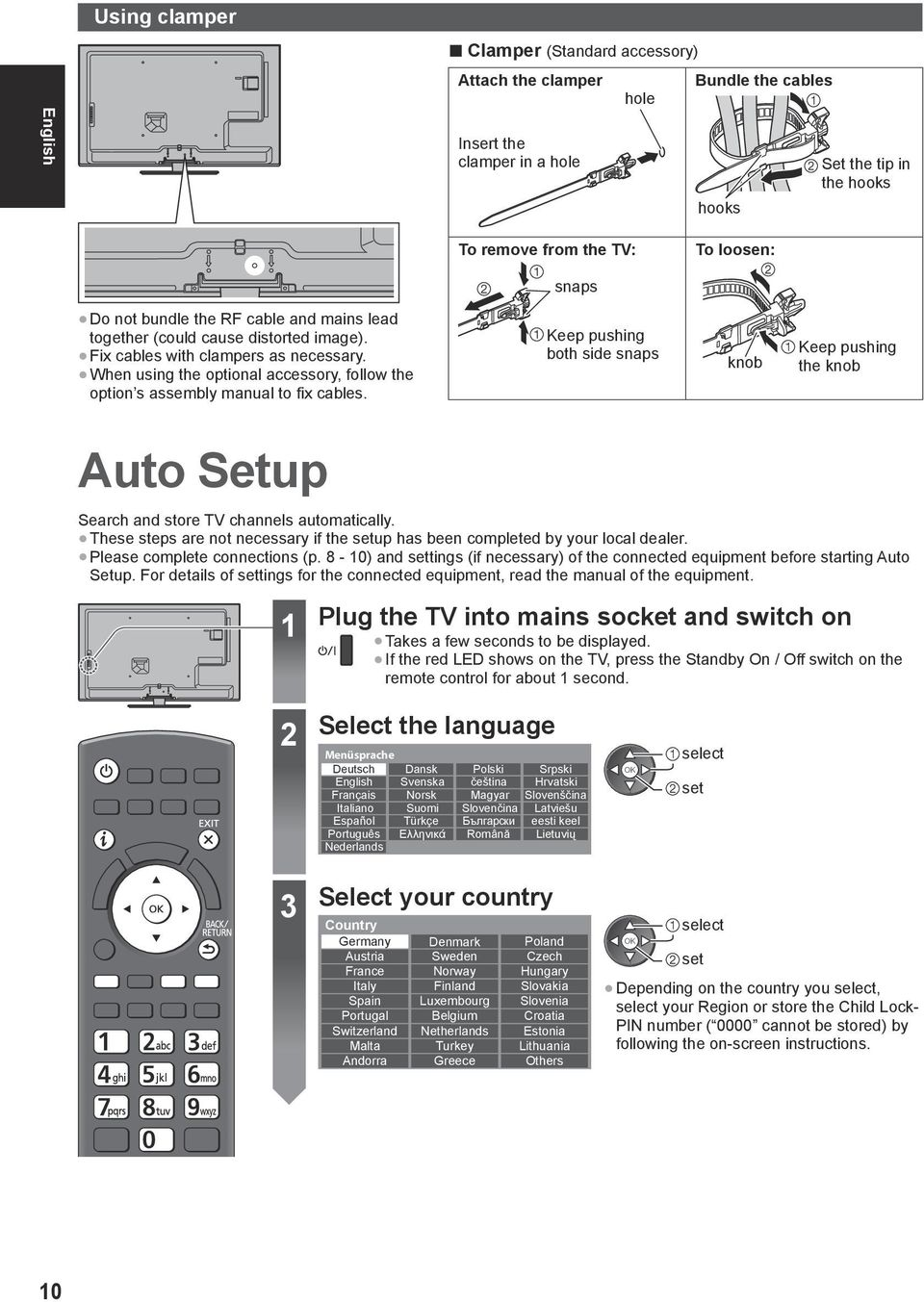 Keep pushing both side snaps knob Keep pushing the knob Auto Setup Search and store TV channels automatically. These steps are not necessary if the setup has been completed by your local dealer.