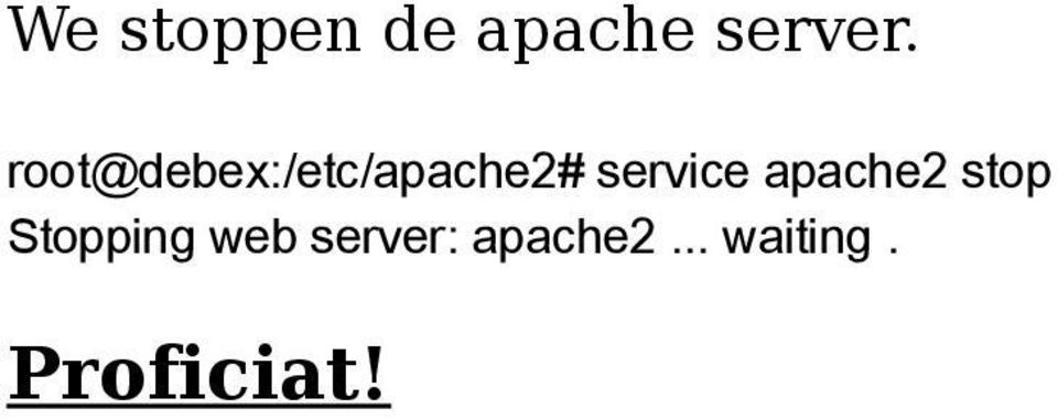service apache2 stop Stopping