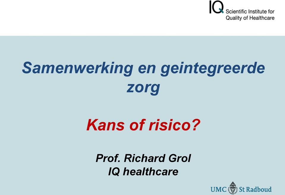 Kans of risico? Prof.