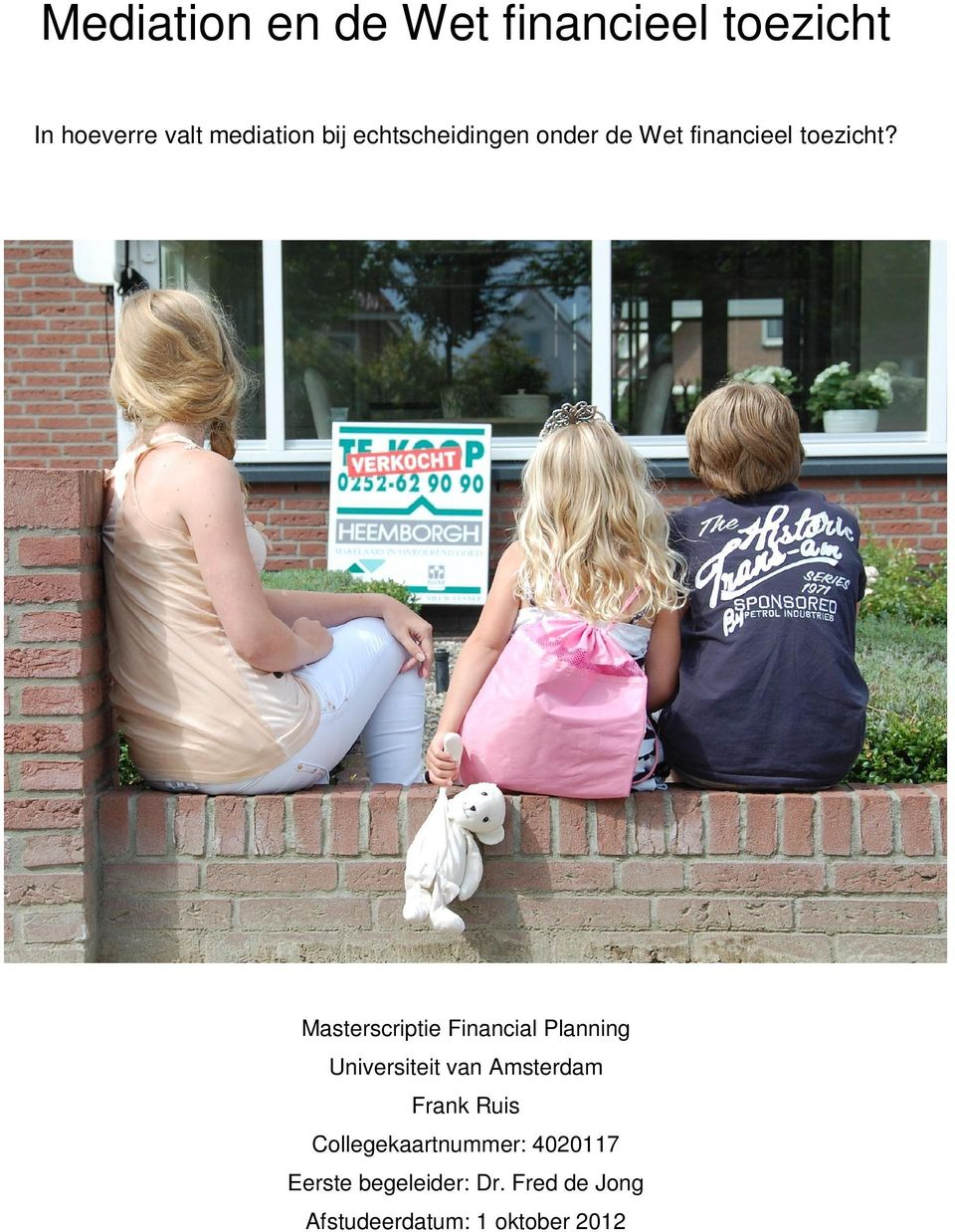 Masterscriptie Financial Planning Universiteit van Amsterdam Frank Ruis