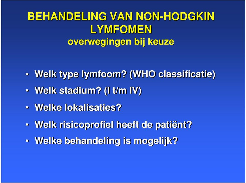 (WHO classificatie) Welk stadium?