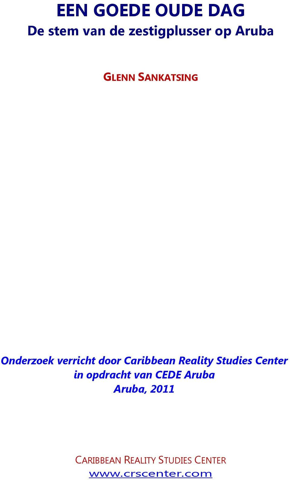 Caribbean Reality Studies Center in opdracht van CEDE