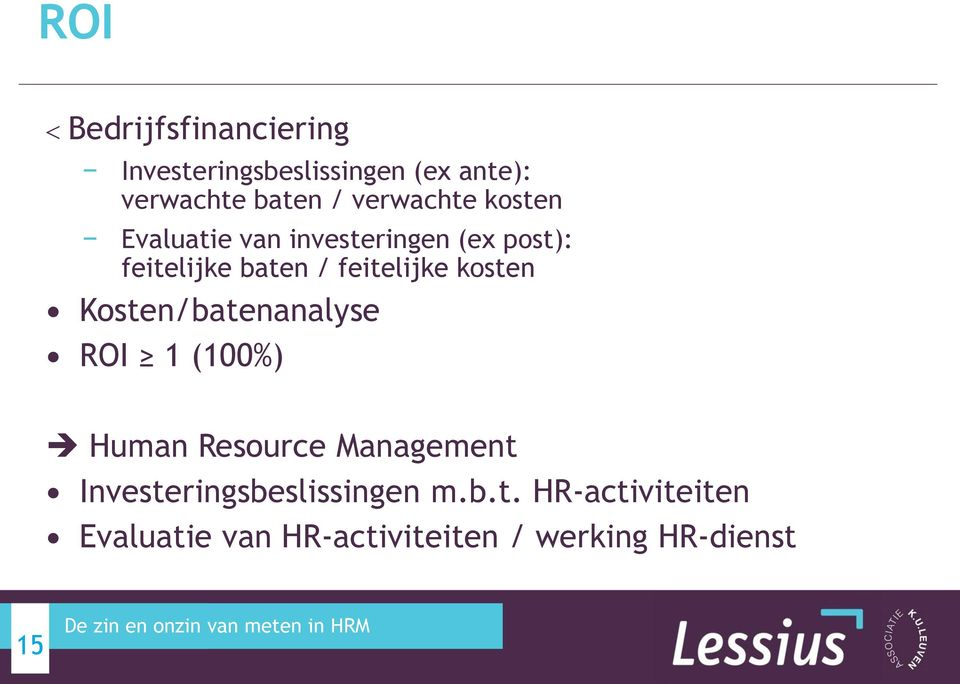 feitelijke kosten Kosten/batenanalyse ROI 1 (100%) Human Resource Management