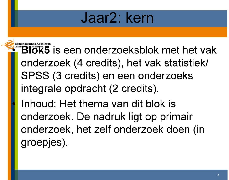 integrale opdracht (2 credits).