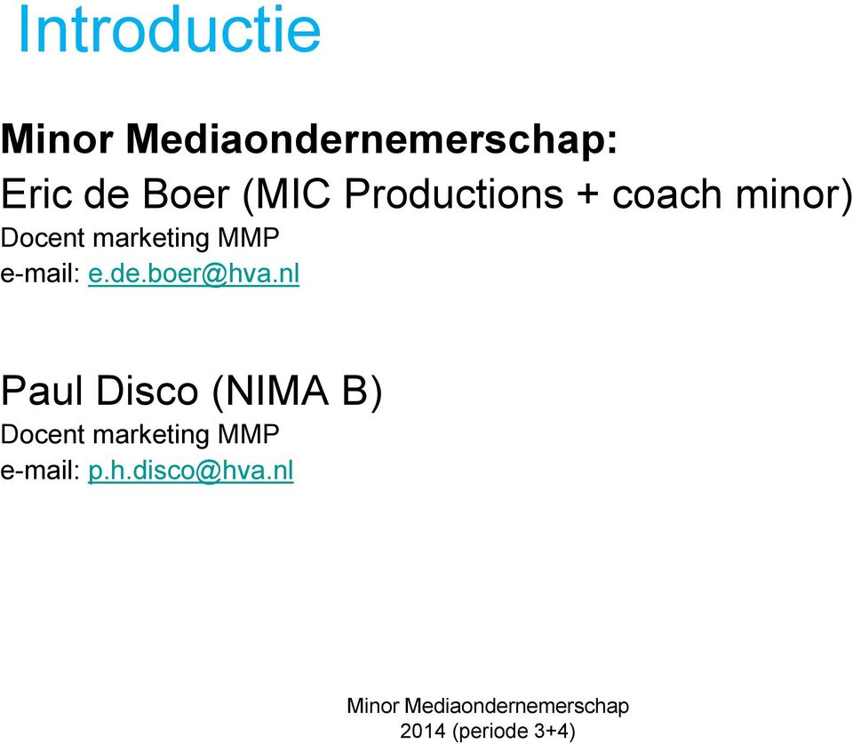 marketing MMP e-mail: e.de.boer@hva.