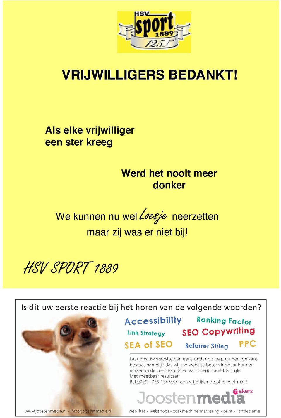 Accessibility Link Strategy Ranking Factor SEO Copywriting SEA of SEO PPC Referrer String Laat ons uw website dan eens onder de loep nemen, de kans bestaat namelijk dat