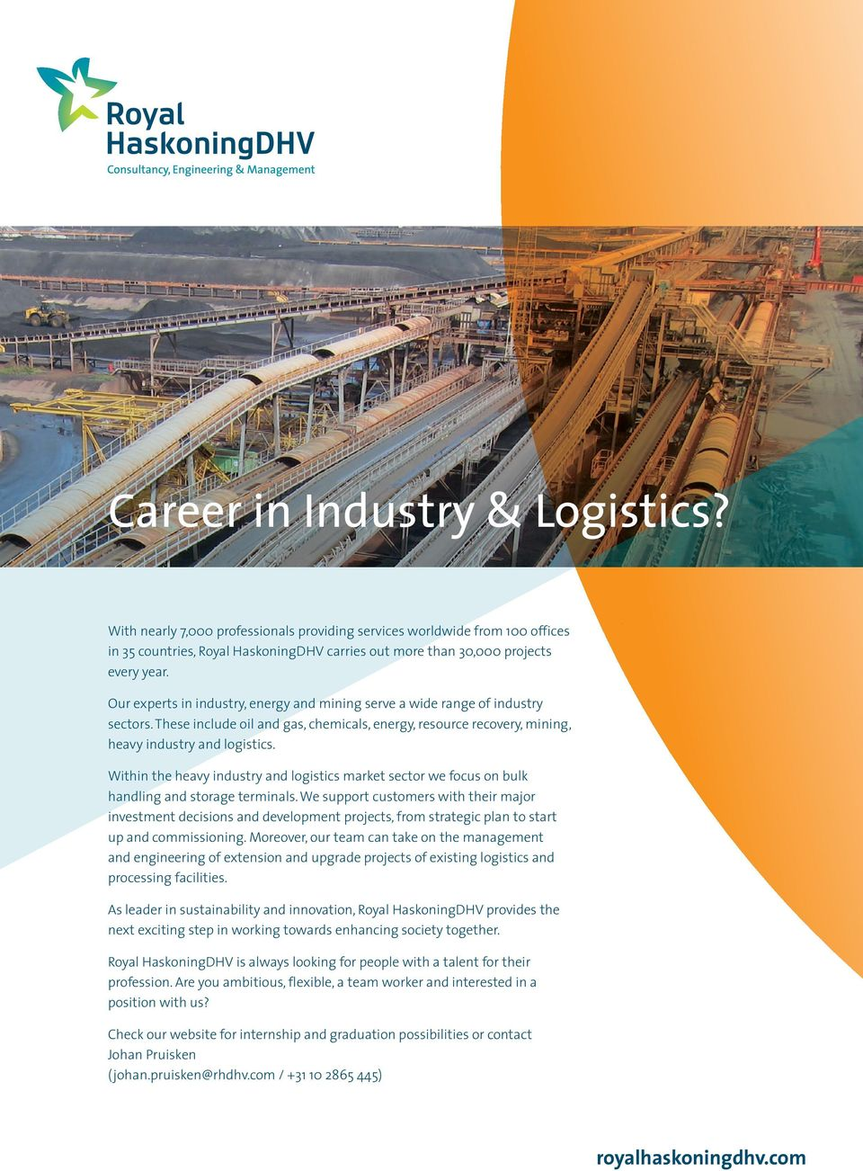 Within the heavy industry and logistics market sector we focus on bulk handling and storage terminals.