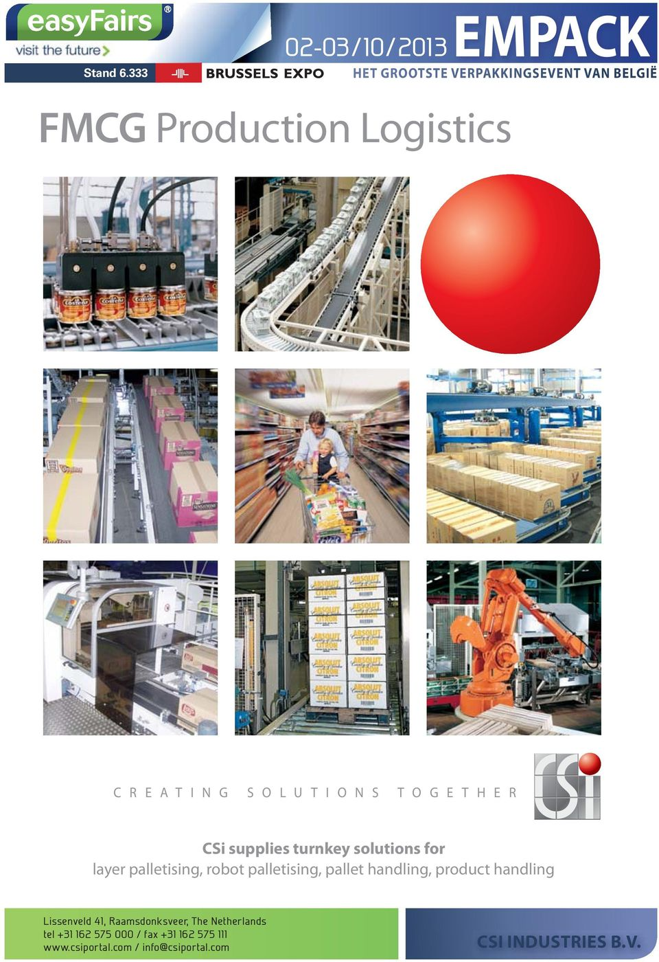 I N G S O L U T I O N S T O G E T H E R CSi supplies turnkey solutions for layer palletising, robot