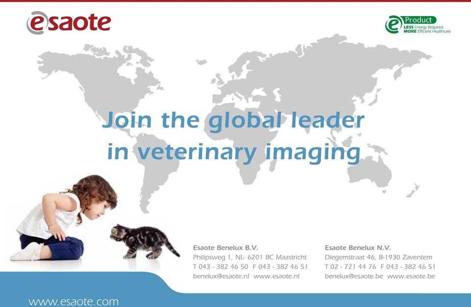 For further details, please contact your Esaote sales representative. Join the global leader in veterinary imaging Esaote Benelux B.V.
