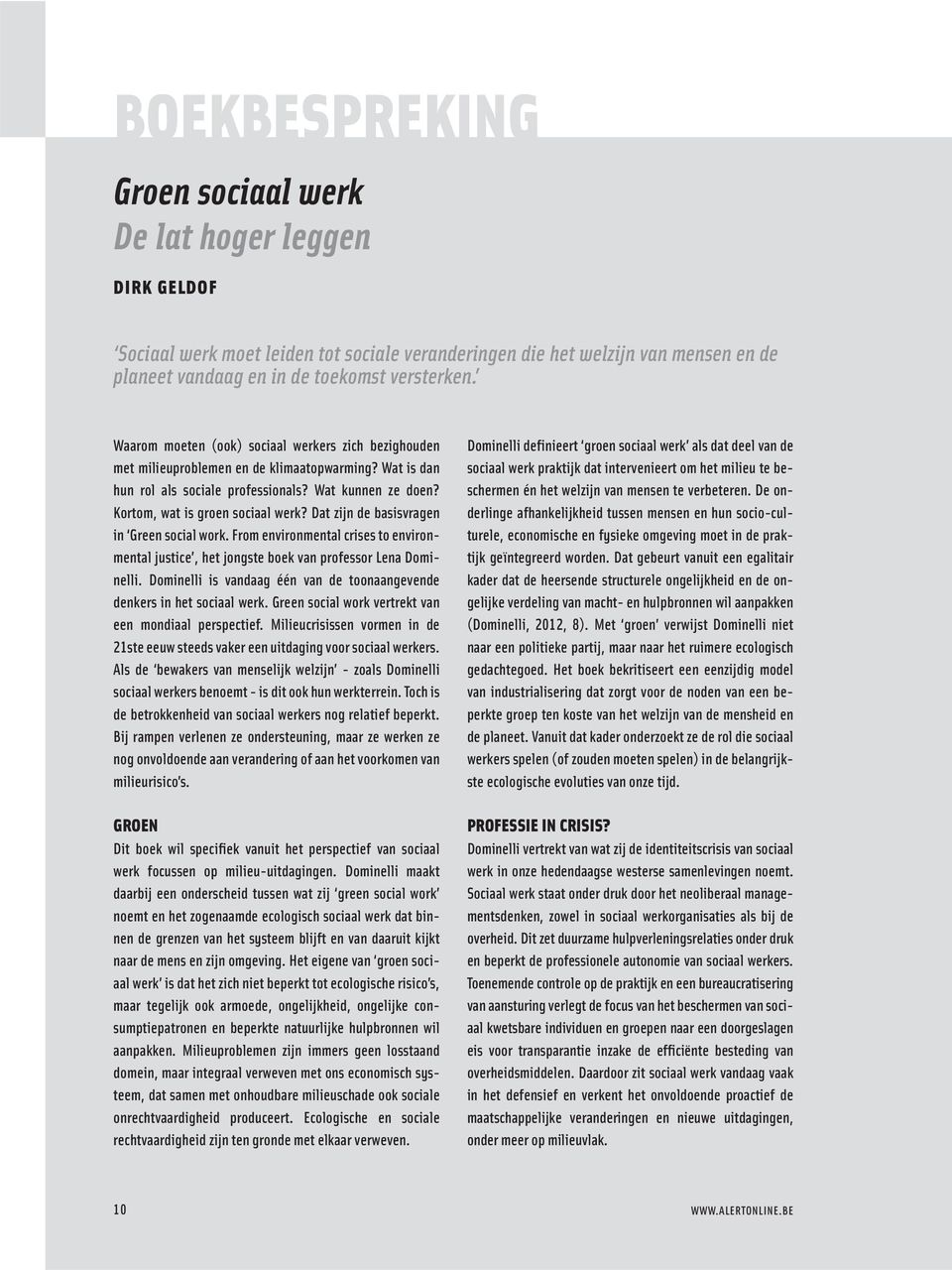 Dat zijn de basisvragen in Green social work. From environmental crises to environmental justice, het jongste boek van professor Lena Dominelli.