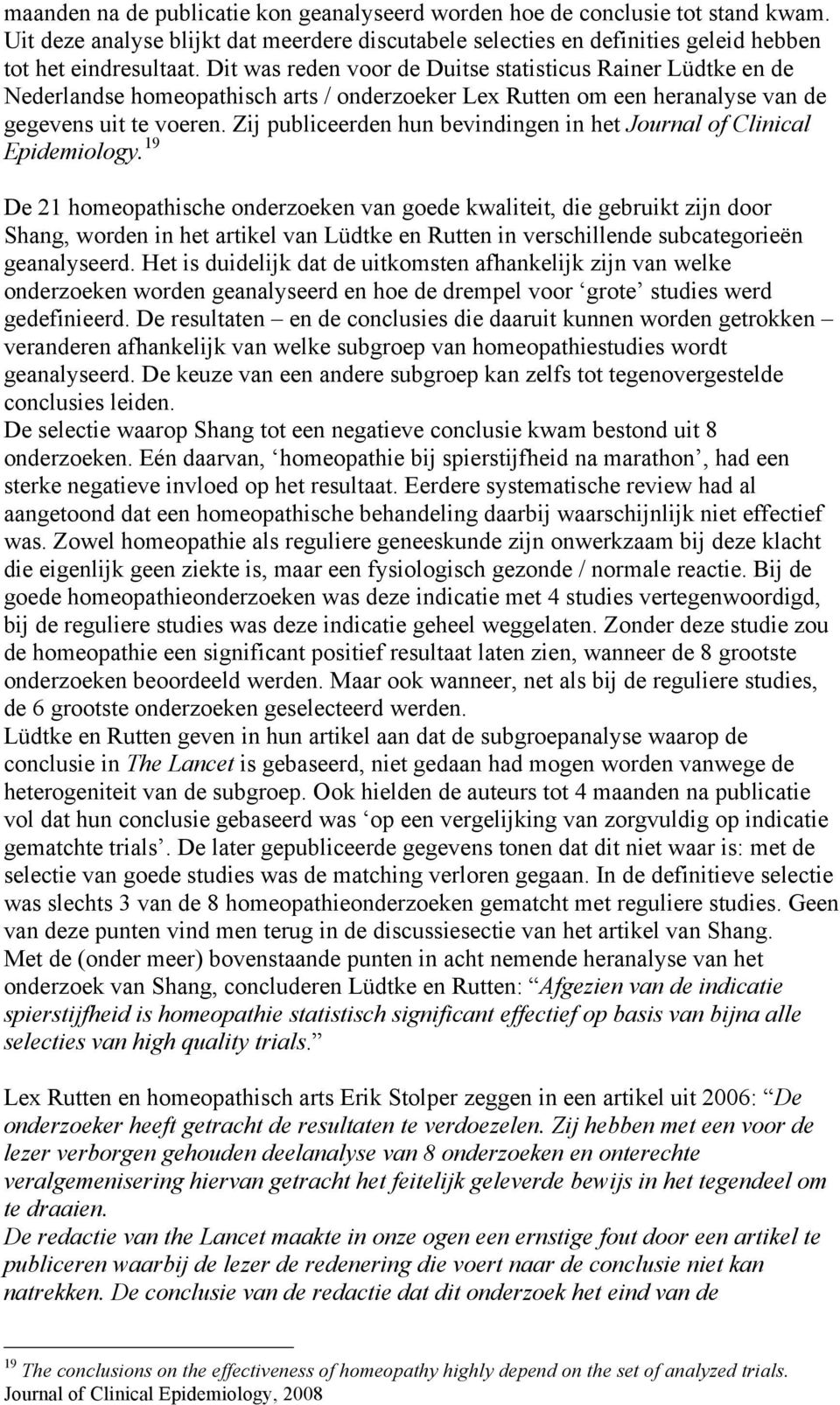 Zij publiceerden hun bevindingen in het Journal of Clinical Epidemiology.
