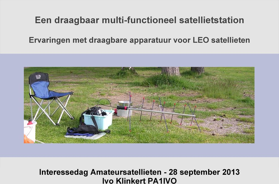 Amateursatellieten - 28 september 2013 Ivo Klinkert PA1IVO Een