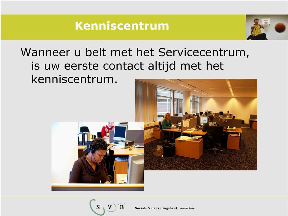 Servicecentrum, is uw