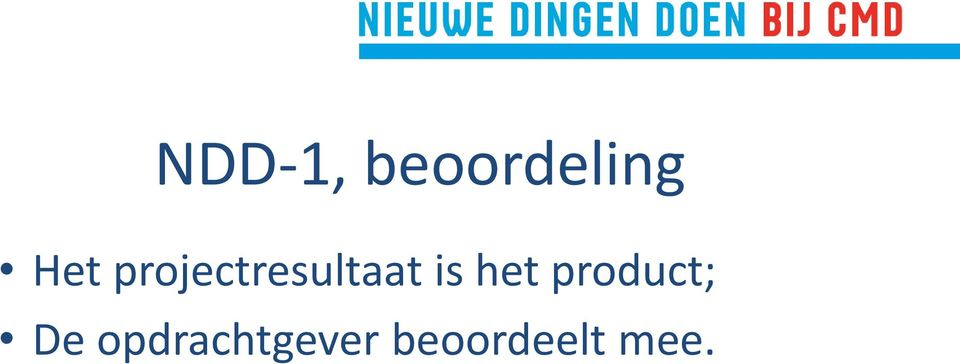 is het product; De