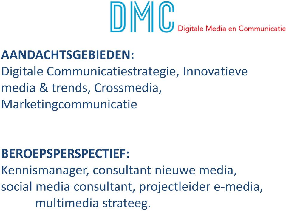 Marketingcommunicatie BEROEPSPERSPECTIEF: Kennismanager,