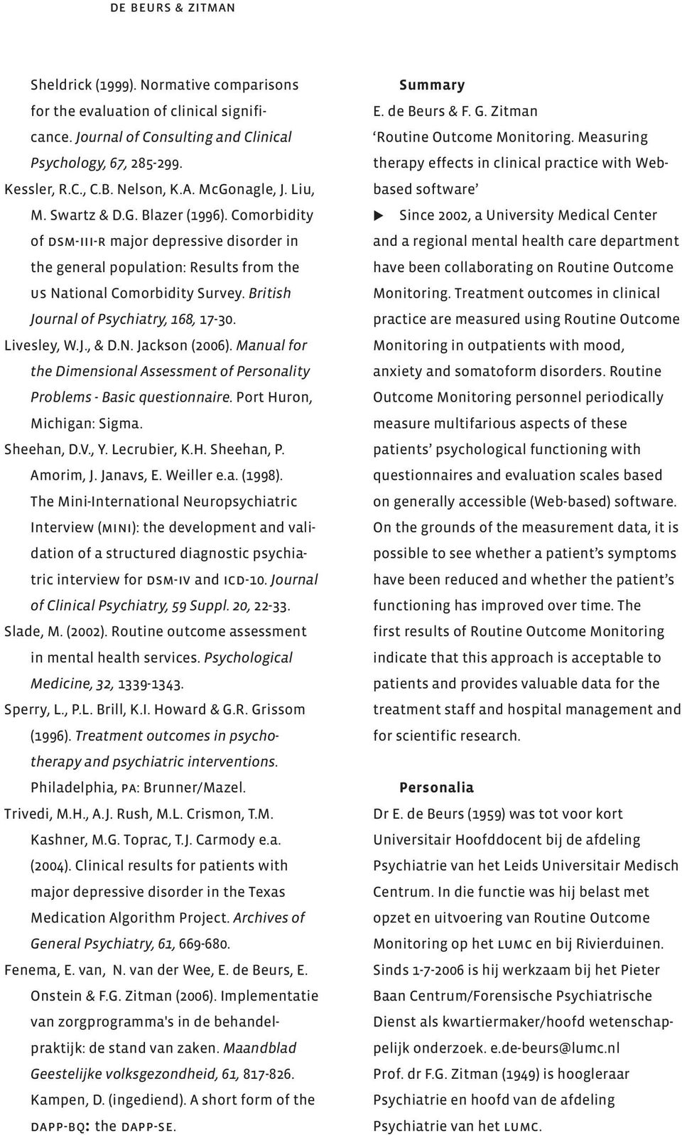 British Journal of Psychiatry, 168, 17-30. Livesley, W.J., & D.N. Jackson (2006). Manual for the Dimensional Assessment of Personality Problems - Basic questionnaire. Port Huron, Michigan: Sigma.