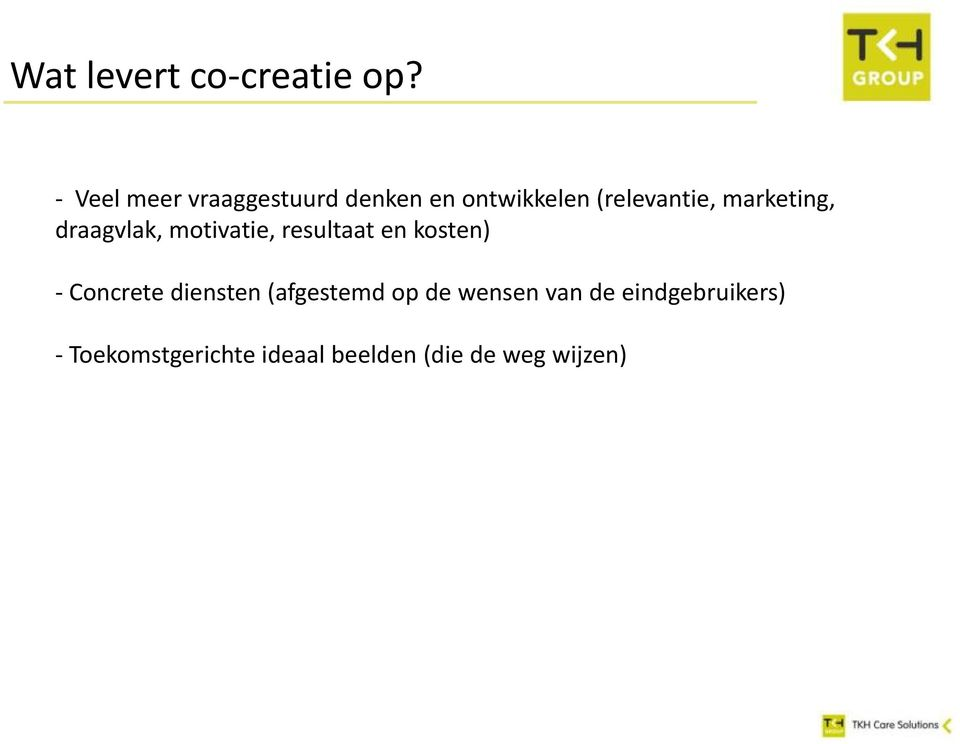 marketing, draagvlak, motivatie, resultaat en kosten) - Concrete
