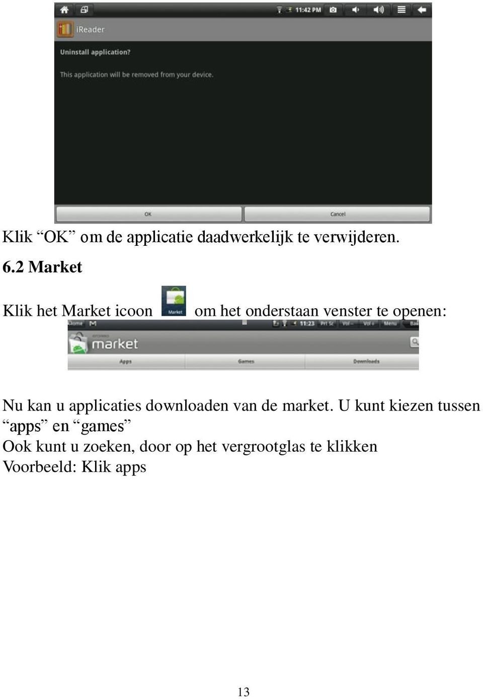 kan u applicaties downloaden van de market.