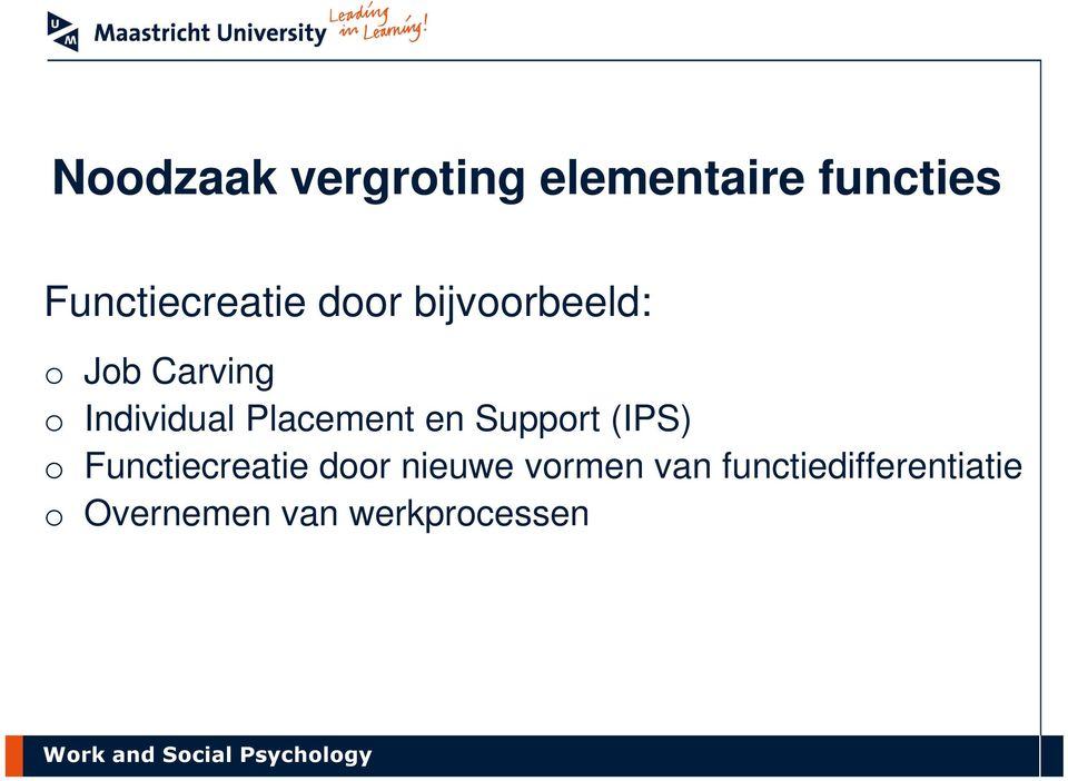 Individual Placement en Support (IPS) o Functiecreatie