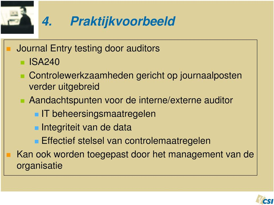 voor de interne/externe auditor IT beheersingsmaatregelen Integriteit van de data