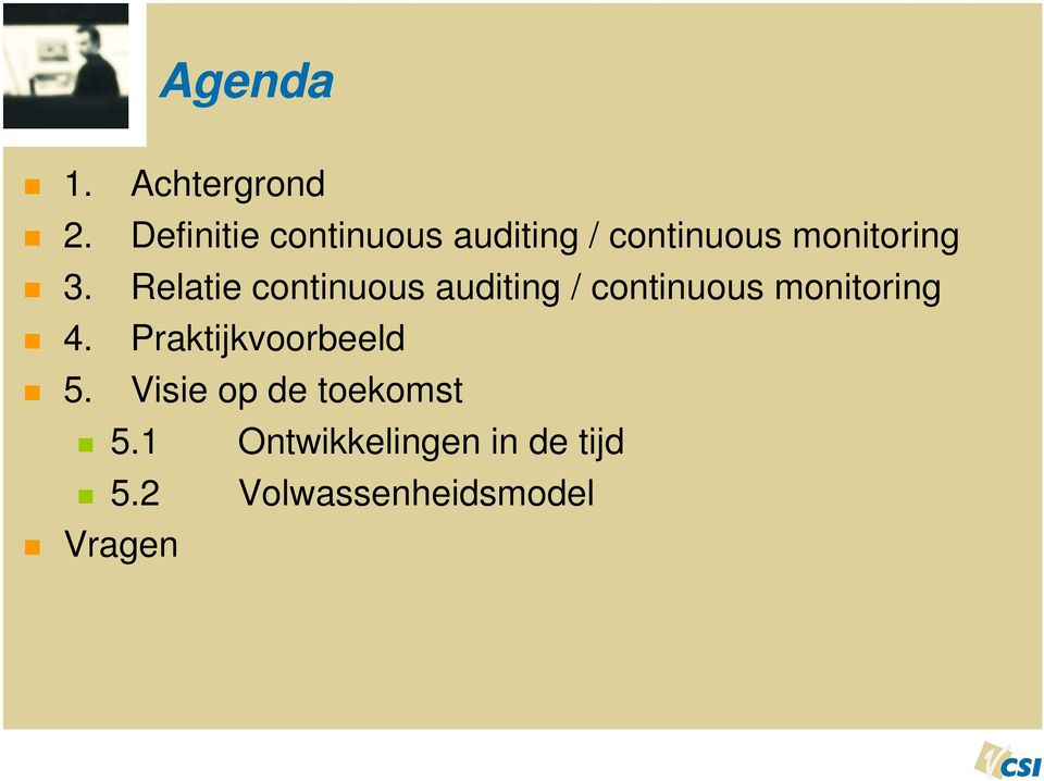 Relatie continuous auditing / continuous monitoring 4.