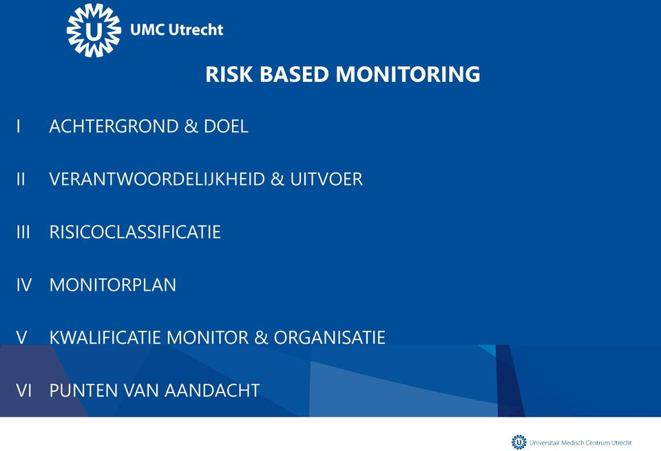 RISICOCLASSIFICATIE IV MONITORPLAN V