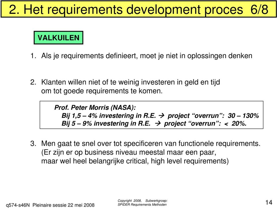 Peter Morris (NASA): Bij 1,5 4% investering in R.E. project overrun : 30