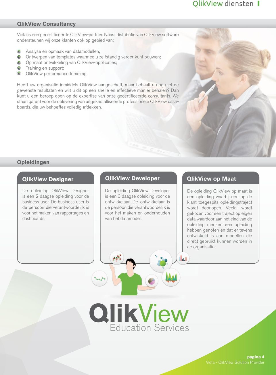 ontwikkeling van QlikView-applicaties; Training en support; QlikView performance trimming.