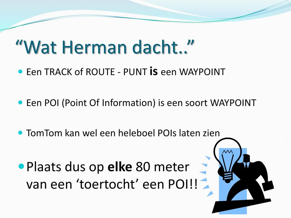 (Point Of Information) is een soort WAYPOINT TomTom