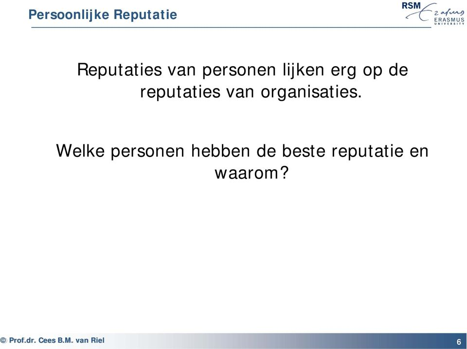 reputaties van organisaties.