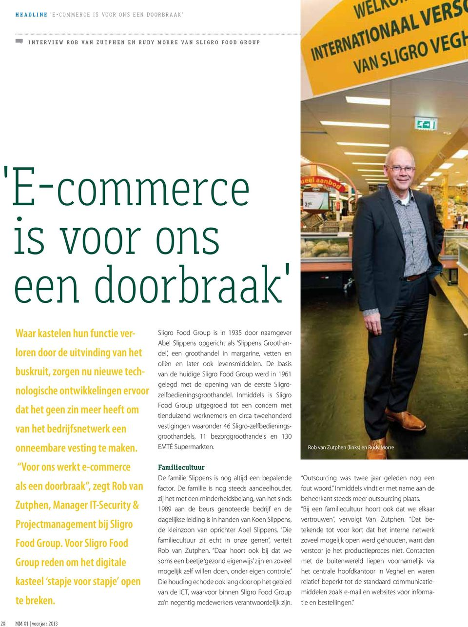 Voor ons werkt e-commerce als een doorbraak, zegt Rob van Zutphen, Manager IT-Security & Projectmanagement bij Sligro Food Group.