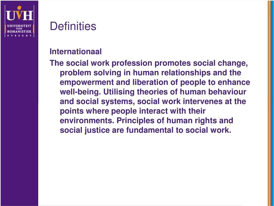 Utilising theories of human behaviour and social systems, social work intervenes at the points where
