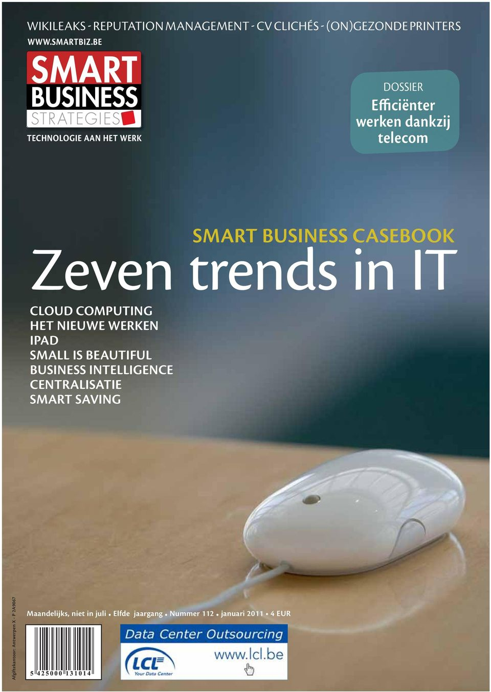 trends in IT CLOUD COMPUTING HET NIEUWE WERKEN IPAD SMALL IS BEAUTIFUL BUSINESS INTELLIGENCE