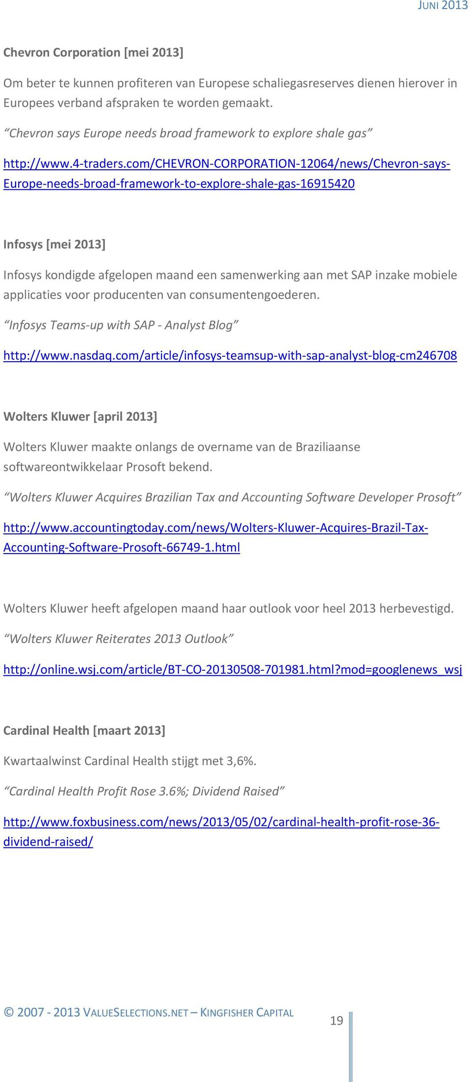 Wolters Kluwer Reiterates 2013 Outlook http://online.wsj.com/article/bt-co-20130508-701981.html?